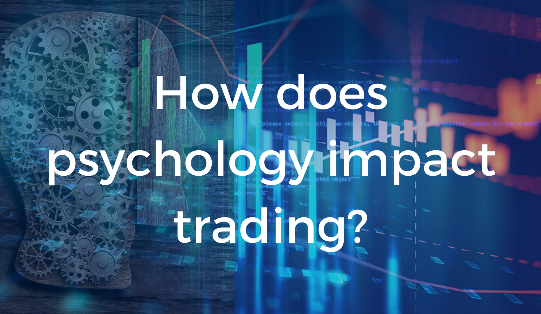 How does psychology impact trading?