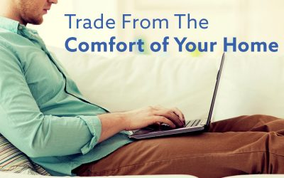 Trade From The Comfort of Your Home