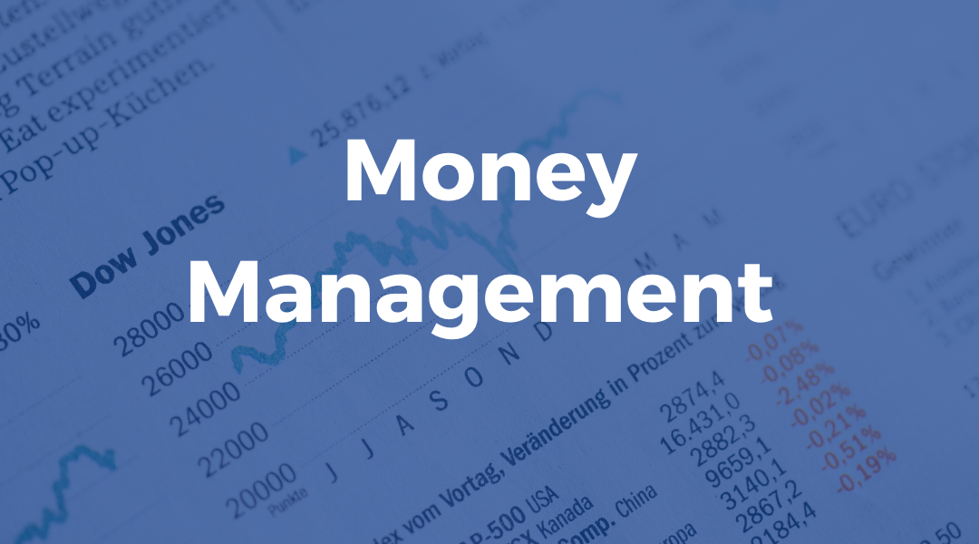 Money Management – How to manage risk while trading and not blow your account