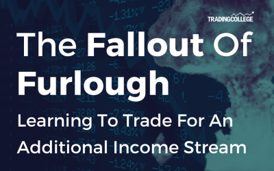 The Fallout Of Furlough – Learning To Trade For An Additional Income Stream