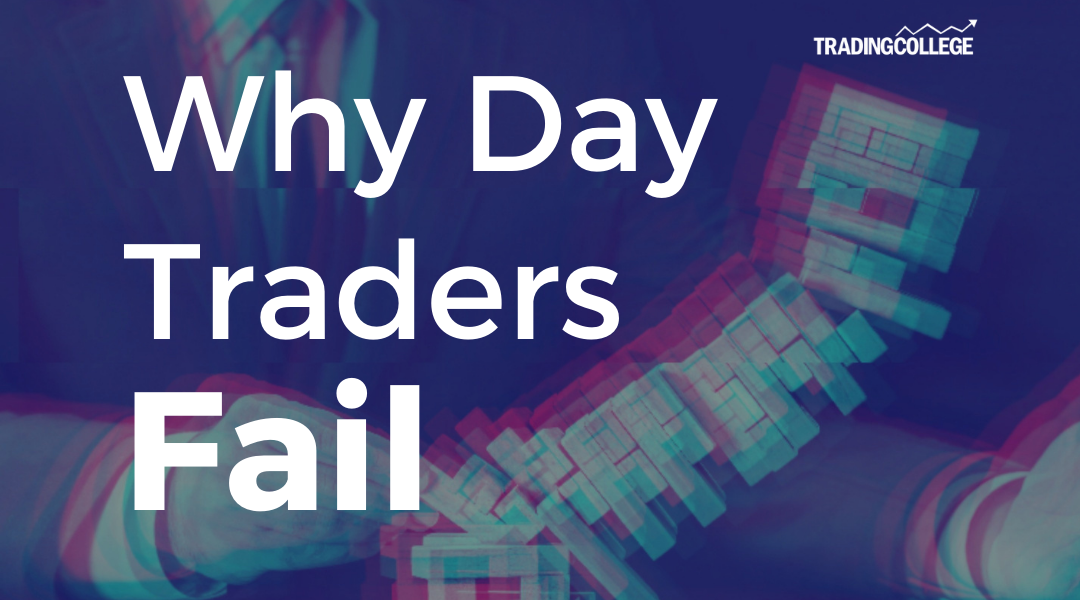 Why Day Traders Fail
