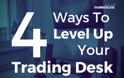 4 Ways To Level Up Your Trading Desk