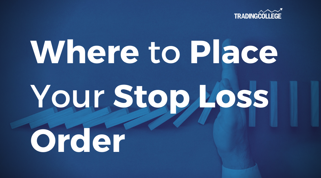 Where to Place Your Stop Loss Order