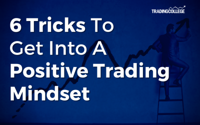 6 Tricks To Get Into A Positive Trading Mindset