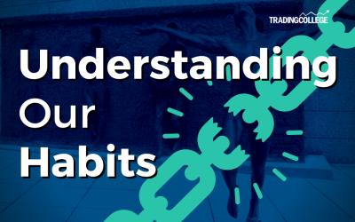 Understanding Our Habits
