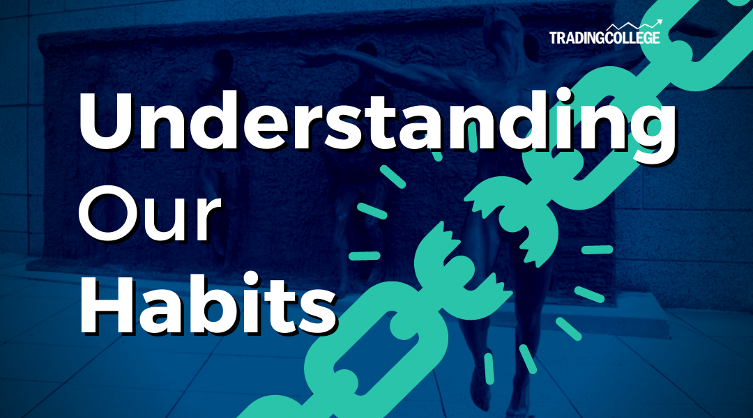 Understanding Our Habits