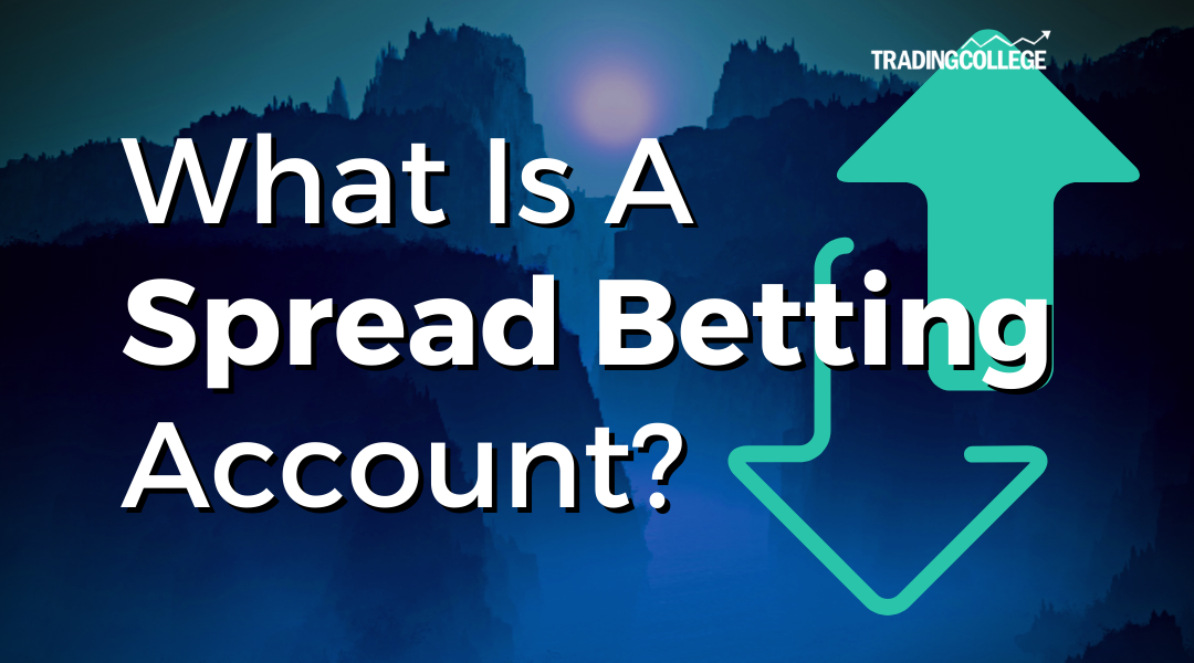 What Is A Spread Betting Account?
