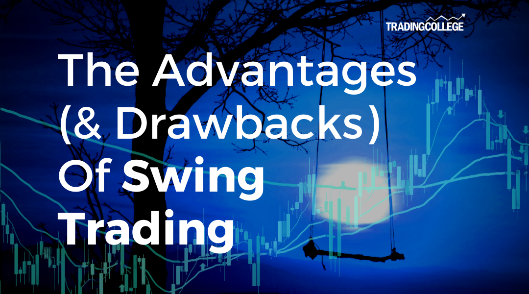 The Advantages (& Drawbacks) Of Swing Trading