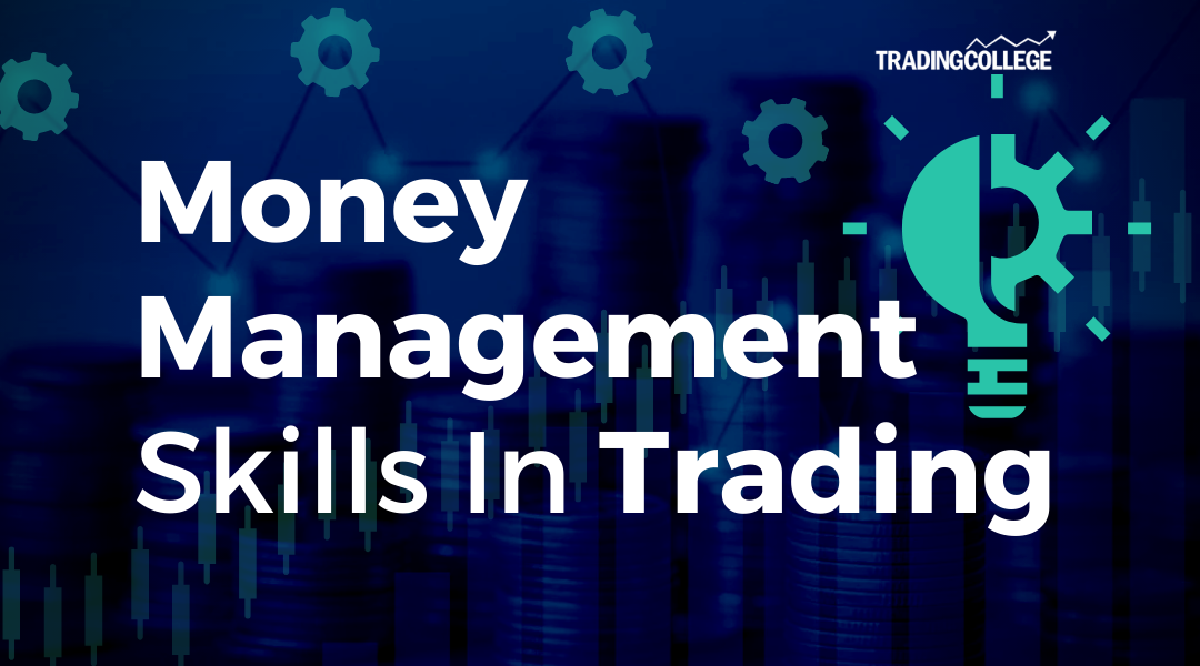 Money Management Skills In Trading